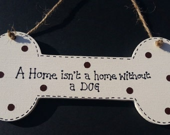 Doggy Humour Funny Plaque A Home Isn't a Home Without A Dog