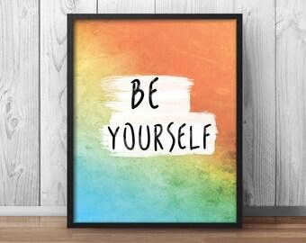 Inspiring Print, Be Yourself, inspiring Print, Watercolor Decor, Artwork, Self Improvement, Watercolor Print, Watercolor Poster - 083