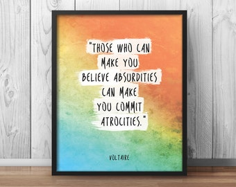 "Voltaire Quote Poster ""Those who can make you believe absurdities"" Humanism Poster Secularist Print Science Poster Watercolor - 063"
