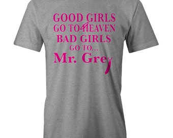 Fifty Shades Of Bad Girls To Mr Grey T-Shirt Funny