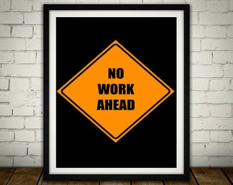 No Work Ahead - Anti-Motivational Poster
