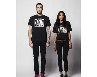 We are Magma Unisex tshirt