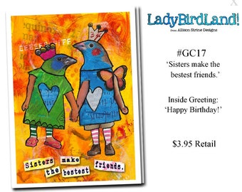 Sisters make the bestest friends. -GREETING CARD