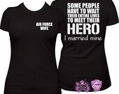 Air Force Wife Shirt, Air force wife t, Airforce wife shirt, Airforce Wife T,  Meet my Hero, I married mine. Air Force Wife T Shirt
