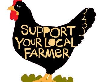 Bumper sticker Support your local chicken Farmer die cut decal