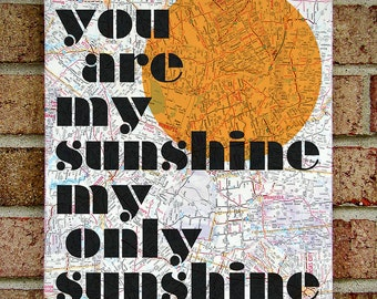 You Are My Sunshine My Only Sunshine Canvas Wall Art - Quote / Lyrics on Vintage Map Canvas - Nursery Art, Home Decor, Graduation Gift