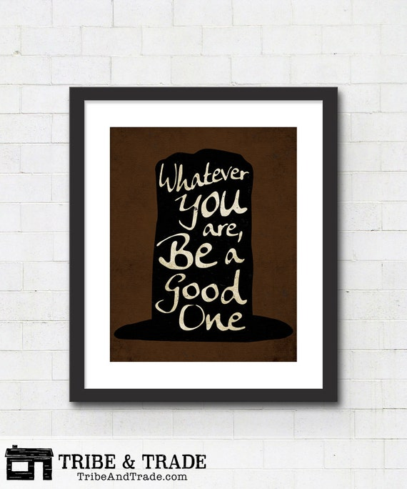 Lincoln Quote Whatever You Are Be A Good One: Whatever You Are Be A Good One 8x10 Or 11x14 By TribeAndTrade