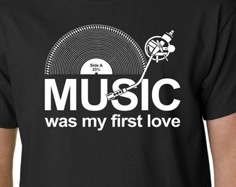 Music Was My First Love t-shirt LP Records DJ Turntable VINYL