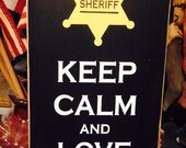 Keep calm and Love a Deputy sheriff police corrections thin blue line sign