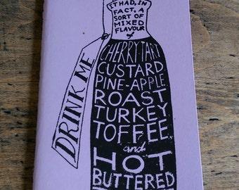 Drink Me (a gocco printed Moleskine cahier in PURPLE)