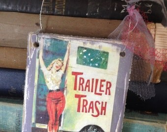 Trailer Trash Vintage Pinup inspired GRAY  turquoise mini salvaged wood Sign Rustic GLITTER RV