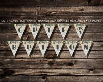Cute as a Button Banner - Printable - Digital Download