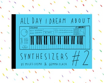 all day i dream about synthesizers - issue #2 - zine