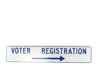 Vintage Industrial Double Sided Metal Sign // Voter Registration