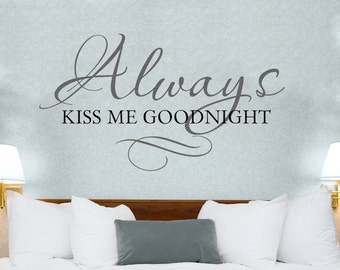 Bedroom Wall Decal Always Kiss Me Goodnight Vinyl Lettering Wall Quote Sticker