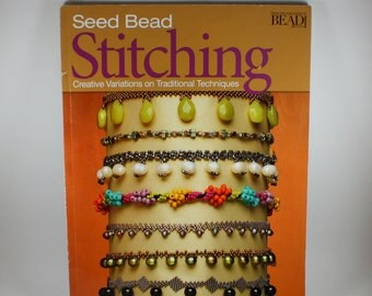 Seed Bead Stitching / Beginner and Advanced Jewelry Design / Jewelry Making Instruction Book