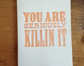You Are Seriously Killin' It Wood Type Letterpress Card