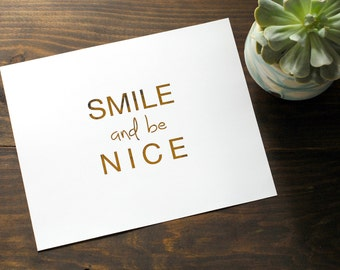 """Gold Distressed Smile and Be Nice Print // Gold Foiled 8x10"""" Wall Art // Weathered Positivity Art Print"""