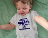 "Baby/Toddler ""Come not between the Dragon and his wrath"" Shakespeare quote baby bodysuit t shirt made to order sizes 3M-5/6T"