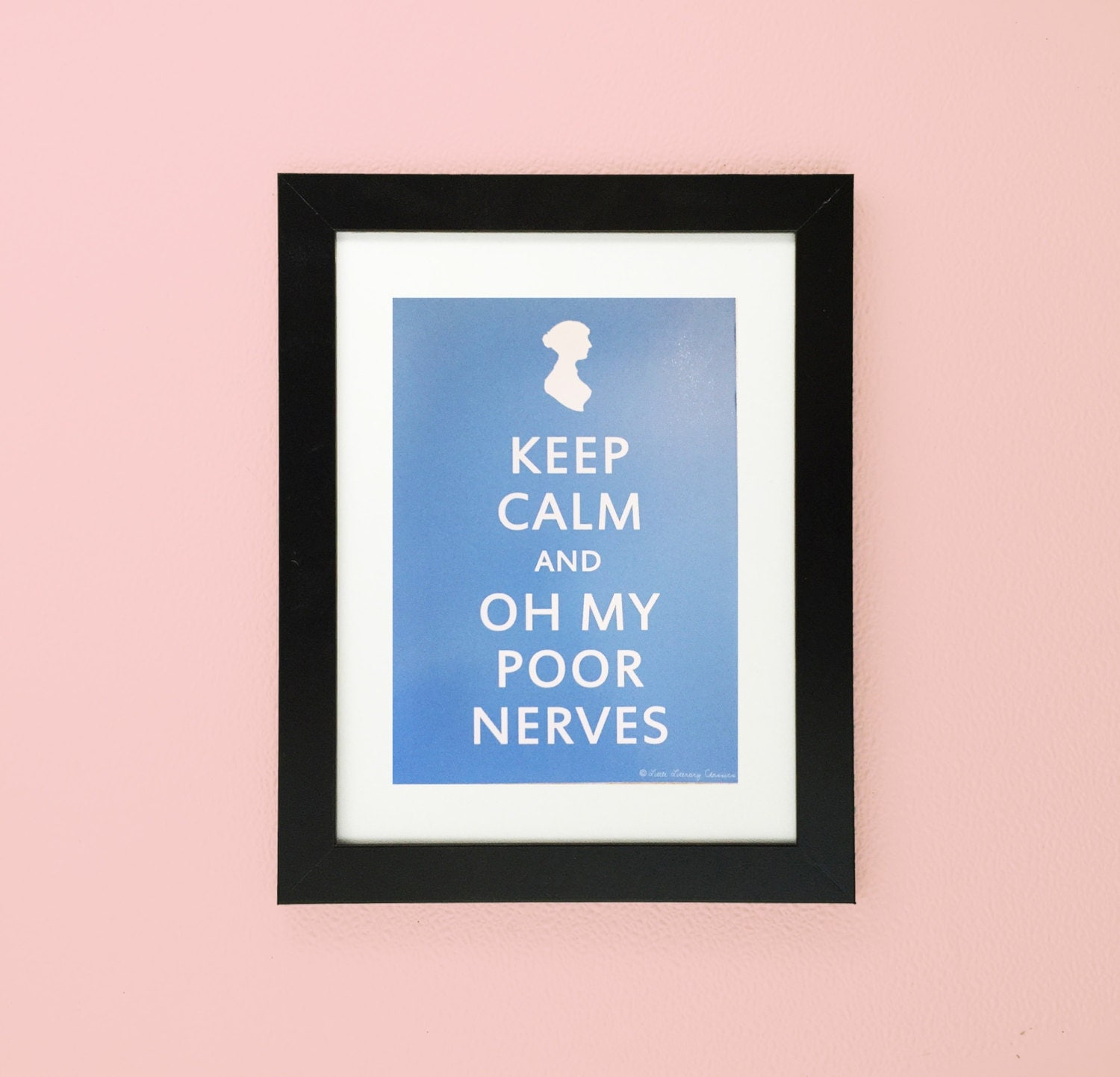 Keep Calm And Oh My Poor Nerves Pride And By LittleLiterary