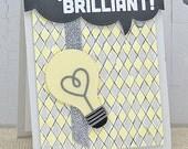 You're Briliant! - Handmade Card