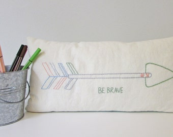 ORGANIC Arrow Small Pillow - Hand Embroidered - Be Brave