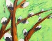 Original Art  Pussy Willows Green