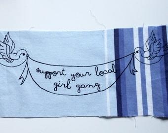 Support Your Local Girl Gang Patch - Feminism - Fierce Babes - Feminist - Positivity - Screenprint