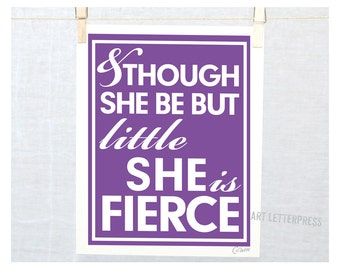 Fierce Wall Art, Girl's Room Art, Nursery Art Print, Sign, Shakespeare, Typography, Preemie Gift,Raw Art Letterpress, Posters and Prints