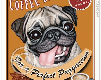 8x10 Pug Art - Pugspresso Coffee- For A Perfect Puggaccino - Art print by Krista Brooks