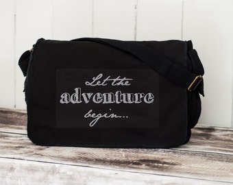 Messenger Bag - Let the Adventure Begin... - School Bag -  Canvas Bag