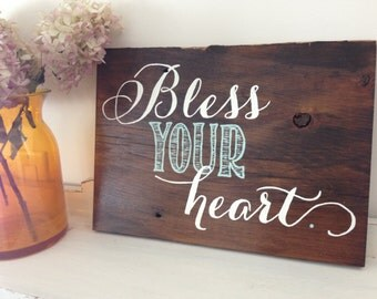 BLESS YOUR HEART Reclaimed Barn Wood Sign- 100 year old Barn Wood Wall Decor