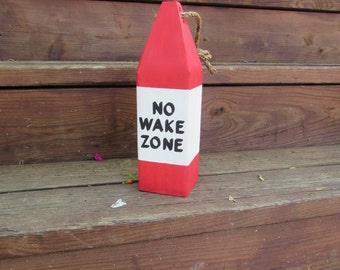 No Wake zone Buoy. Hand painted buoy. No Wake Zone. Lake Decor. Beach Decor. Nautical Decor. Home Decor. Made To Order