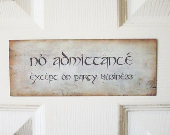 No Admittance Except On Party Business Sign