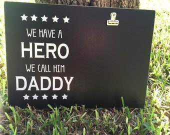 Military Gift ~Father's Day Gift For Dad  ~Soldier Gift ~We Have A Hero Custom Wood Sign~Daddy Gift~Hero Sign~Father's Day Frame~Sailor Gift