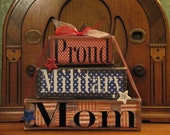 Proud Military Mom, Military Mom Sign, Mom Gift, Mothers Day Gift, Large Word Block Stacker