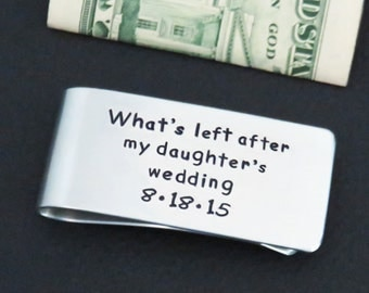 Bride's gift for dad - Father of the Bride wedding gift - Personalized money clip - Money left after daughter's wedding