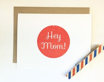 Hey Mom!  (Gocco Printed Mother's Day Card)