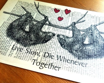 Live Slow, Die Whenever, Together Sloths Wedding Anniversary Engagement Valentine Gift Personalized Art Print on Antique 1896 Book Page