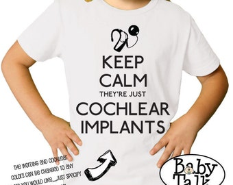 Cochlear Implant shirt - keep calm they're just cochlears - perfect for ci awareness or to celebrate activation day or hearing anniversary