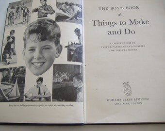 SALE- Boy's Book of Things to Make and Do, A Compendium of Useful Pastimes and Hobbies for Leisure Hours, Hardcover, 1960