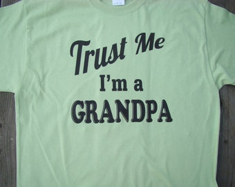 Trust me I'm a Grandpa shirt tops and tees -Dad, Papa, Grandpa Father's day gift - Personalized with Dad, Papa, - S - 4XL - custom printed