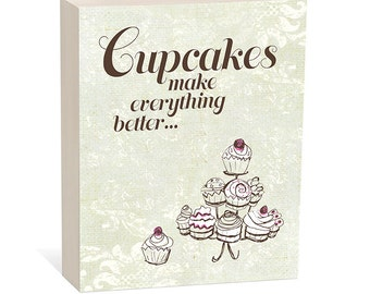 Cupcakes Make Everything Better -  Woodblock Art Sign