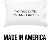 You're Like Really Pretty Funny Pillow White Bed Pillow Pillow Case Gold Sparkle Pillow Gold Bedroom Decor Standard Pillow Case