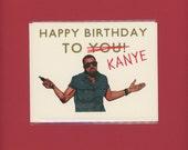 KANYE JACKED Your BIRTHDAY - Kanye West - Funny Birthday Card - Kanye West Card - Kanye Birthday Card - Kanye Grammy - Birthday Card