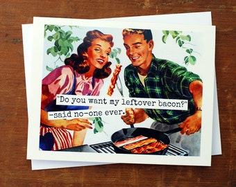Blank Greeting Card - #181 - Do You Want Any Leftover Bacon?...