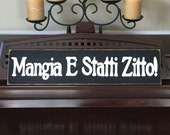 Mangia E Statti Zitto Italian For Shut Up and Eat Kitchen Dining Room Sign Wall Plaque HP Hand Painted Wooden You Pick Color