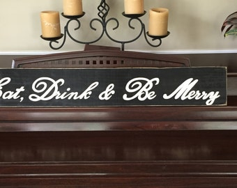 Eat Drink & Be Merry Wooden Sign Plaque Farmhouse Decor Rustic and Primitive Wooden Hand Painted You Choose from 10+ Colors
