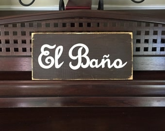 EL BANO The Restoom Bathroom in Spanish Sign Plaque Food Wooden You Pick from 10+ Colors Hand Painted