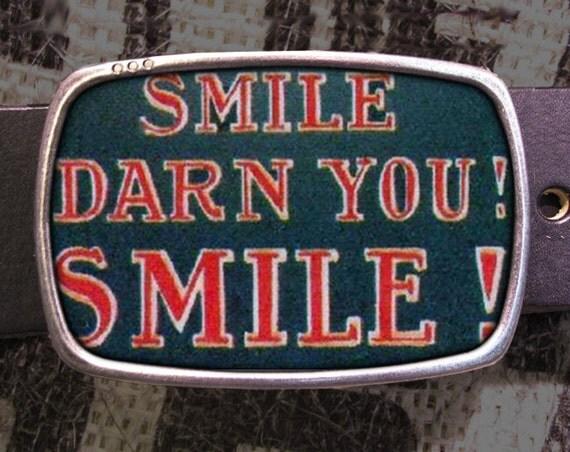 Smile Darn You Belt Buckle, Vintage Inspired 550